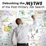 DebunkingTheMythsOfThePostMilitaryJobSearch