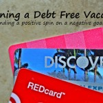 Planning a Debt Free Vacation: Finding a Positive Spin on a Negative Goal