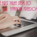 The First Three Steps to Financial Freedom
